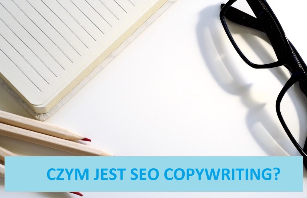 Czym jest SEO copywriting